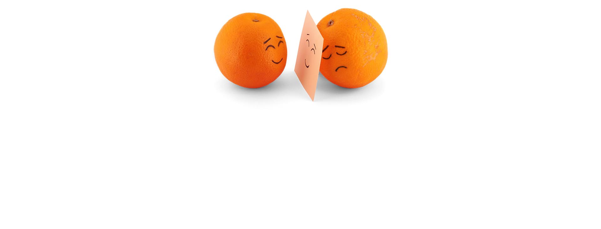 Oranges with faces: One hides emotions and feelings from the other